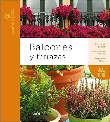 Balcones y terrazas / Balconies and Terraces (Jardineria Facil / Easy Gardening)