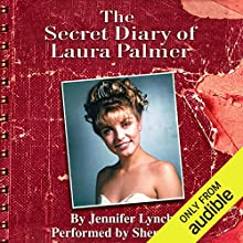 The Secret Diary of Laura Palmer (Twin Peaks) Audiobook by Jennifer Lynch Narrated by Sheryl Lee