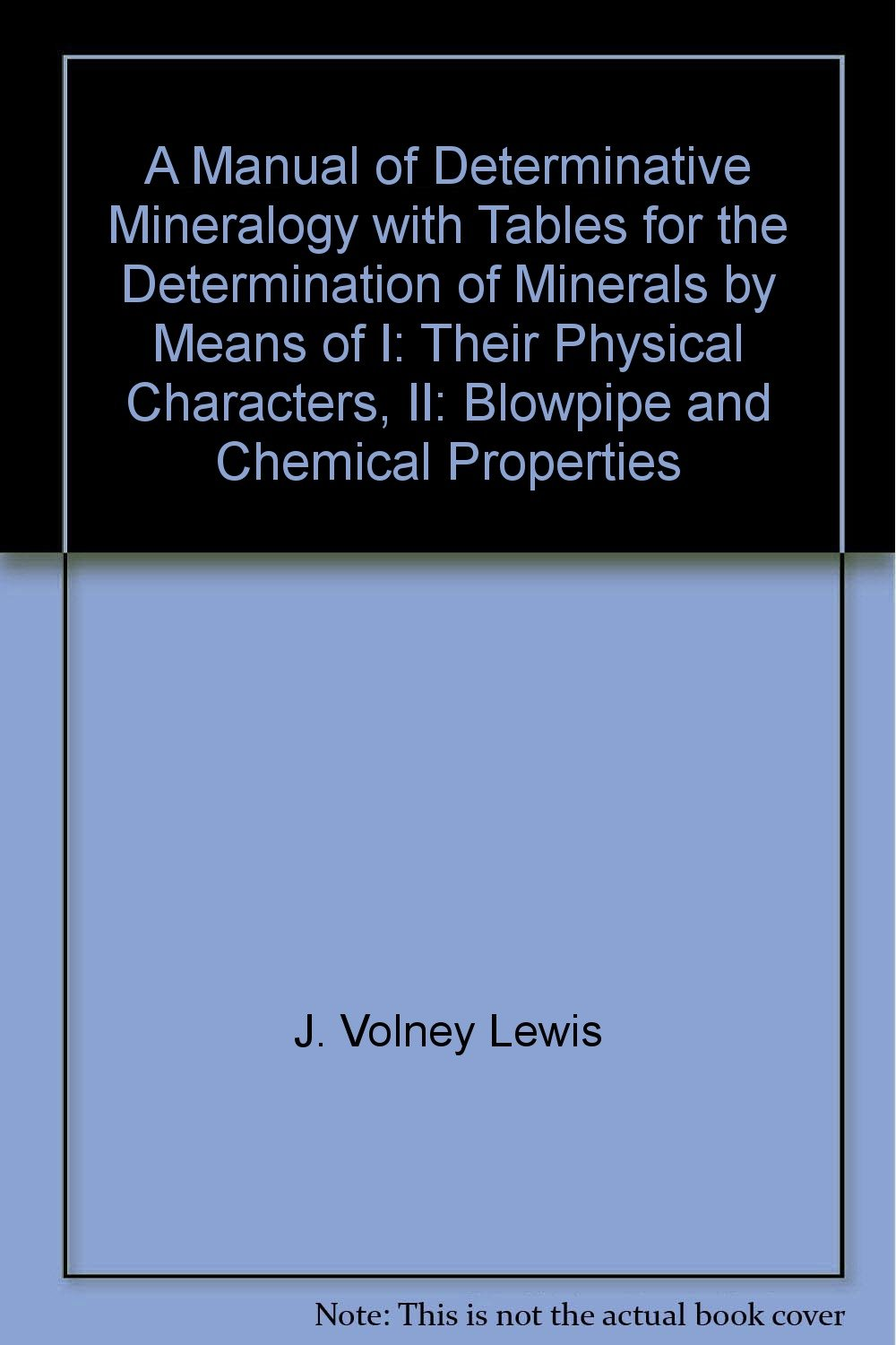 A Manual of Determinative Mineralogy with Tables for the