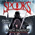 Spook's: A New Darkness: The Starblade Chronicles, Book 1 Audiobook by Joseph Delaney Narrated by Thomas Judd, Clare Corbett, Gabrieller Glaister