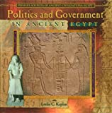 Politics and Government in Ancient Egypt, Leslie C. Kaplan, 0823967832