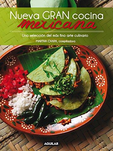 Nueva gran cocina mexicana / New Traditional Mexican Cooking (Spanish Edition)