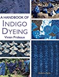 A Handbook of Indigo Dyeing: Re-issue