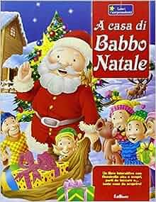 A casa di Babbo Natale: 9788855603836: Amazon.com: Books