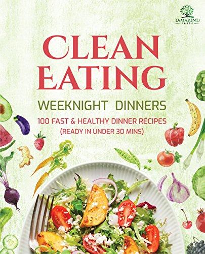 Clean Eating Weeknight Dinners by Tamarind Press ebook deal