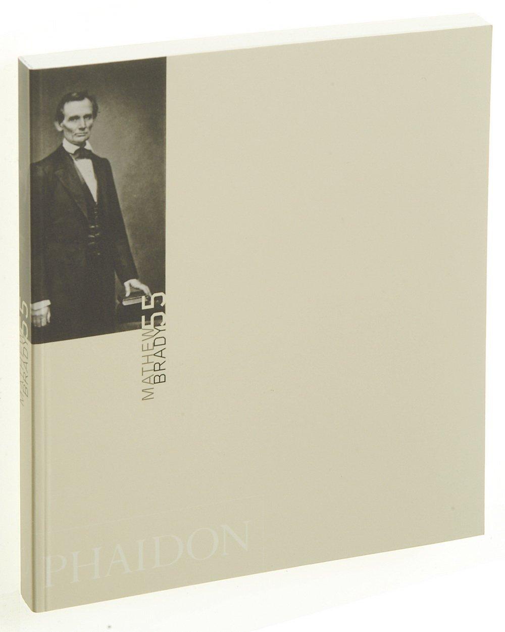 Mathew Brady (Phaidon 55s) PDF