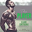 The Player Audiobook by Claire Contreras Narrated by Zachary Webber, Megan Tusing