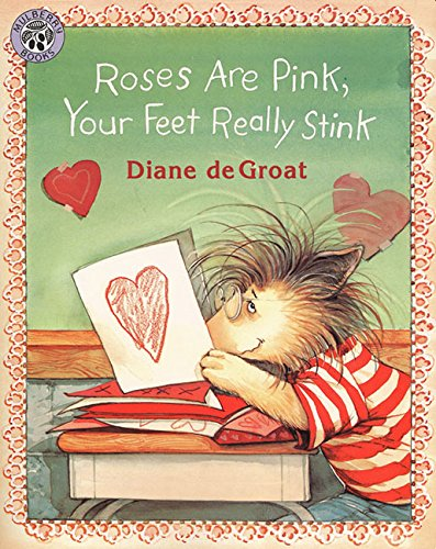 (Roses Are Pink, Your Feet Really Stink (Gilbert the Opossum))