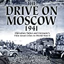 The Drive on Moscow, 1941: Operation Taifun and Germany's First Great Crisis of World War II Audiobook by Niklas Zetterling, Anders Frankson Narrated by Dave Courvoisier