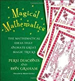 img - for Magical Mathematics: The Mathematical Ideas That Animate Great Magic Tricks by Diaconis. Persi ( 2011 ) Hardcover book / textbook / text book