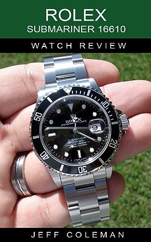 Rolex Submariner 16610 Watch Review