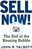Sell Now!: The End of the Housing Bubble