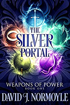 The Silver Portal (Weapons of Power Book 1) by [Normoyle, David J.]