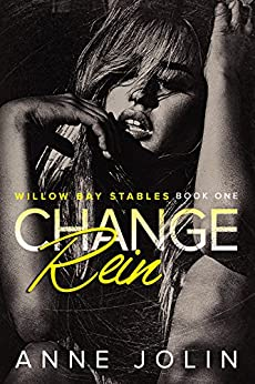 Change Rein (Willow Bay Stables Book 1) by [Jolin, Anne]