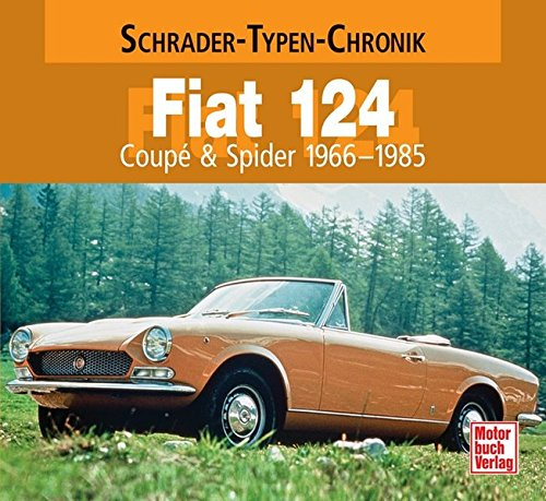 Fiat 124: Coupe & Spider 1966-1985