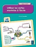 Utiliser les cartes mentales à l'école (+ CD-Rom)