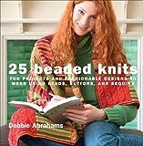 25 Beaded Knits, Debbie Abrahams, 1570763852