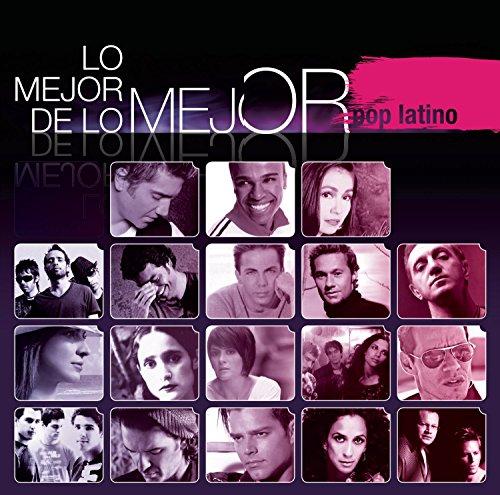 Lo Mejor de Lo Mejor - Pop Latino by Sony U.S. Latin