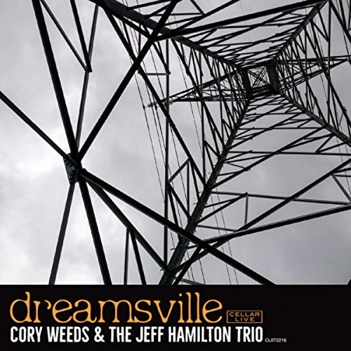Cory Weeds and The Jeff Hamilton Trio - Dreamsville - (CL072216) - CD - FLAC - 2017 - HOUND Download