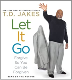 Woman thou art loosed t d jakes 9780768427080 amazon books let it go forgive so you can be forgiven fandeluxe Image collections