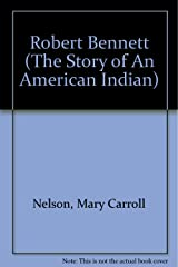 Robert Bennett (The Story of an American Indian) Hardcover