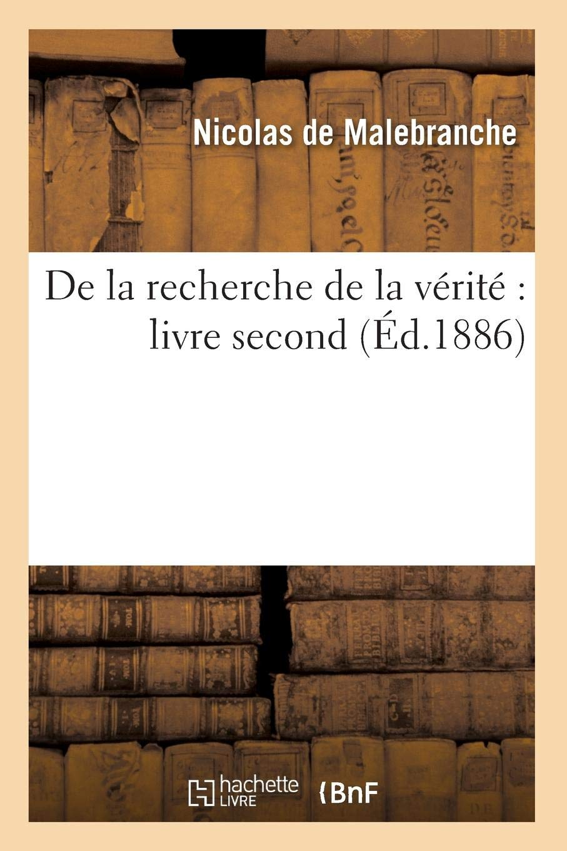 De La Recherche De La Verite Livre Second Ed 1886