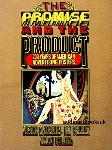 The Promise and the Product : 200 years of American advertising posters