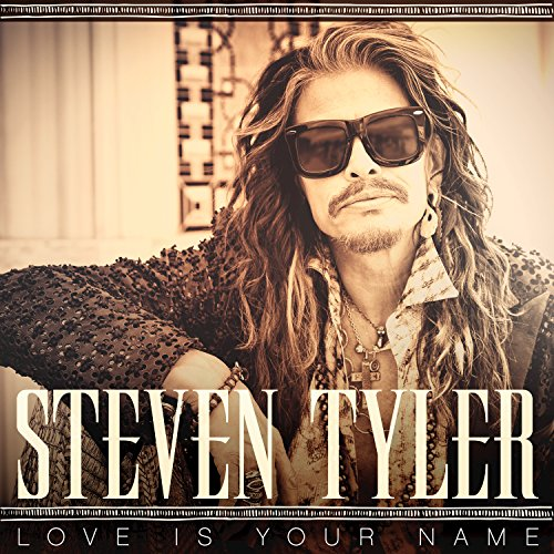 Steven Tyler-Love Is Your Name-WEB-2015-SPANK Download