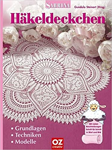 Häkeldeckchen. Grundlagen, Techniken, Modelle: Amazon.de: Gundula ...