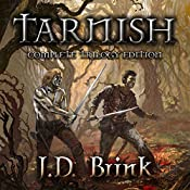 Tarnish: Complete Trilogy Edition | J. D. Brink