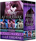 Barely After Dark The Boxed Set Books 1 - 3: Shifters Forever Worlds