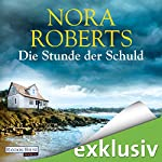 Die Stunde der Schuld | Nora Roberts