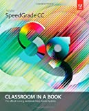 Adobe Speedgrade CC, Adobe Creative Team, 0321927001