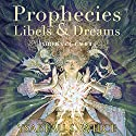 Prophecies, Libels and Dreams: Stories of Califa Audiobook by Ysabeau S. Wilce Narrated by Nick Sullivan