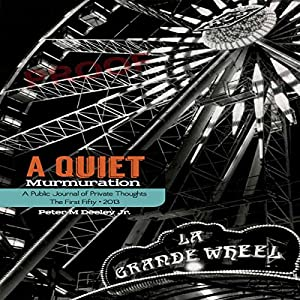A Quiet Murmuration: A Public Journal of Private Thoughts: The First Fifty 2013 Audiobook