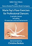 Maria Fay's Floor Exercises for Professional Dancers