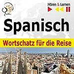Spanisch Wortschatz für die Reise: 1000 Wichtige Wörter und Redewendungen im Alltag (Hören & Lernen) | Dorota Guzik