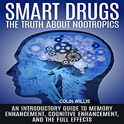 Smart Drugs: The Truth About Nootropics
