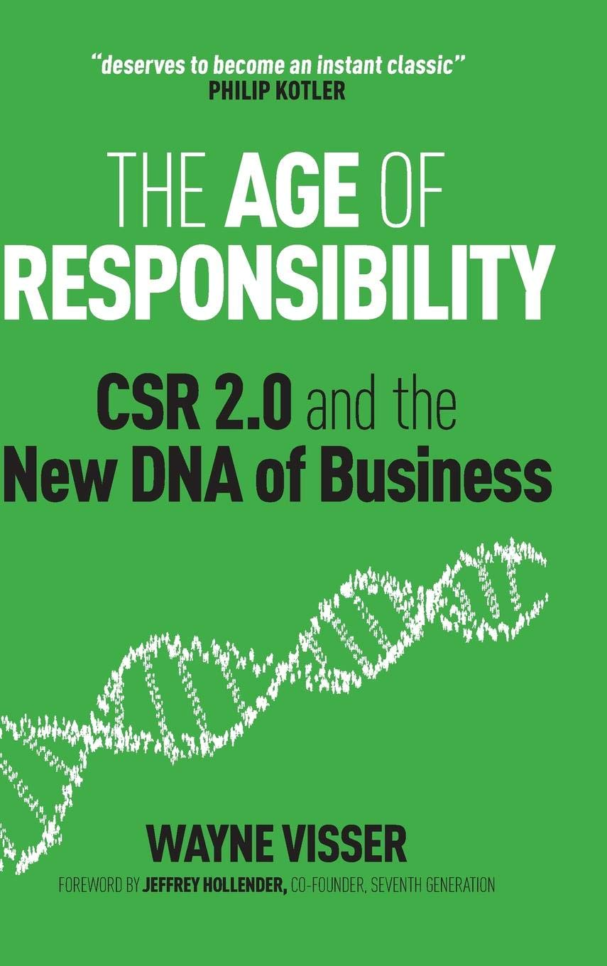 The Age of Responsibility: CSR 2 0 and the New DNA of