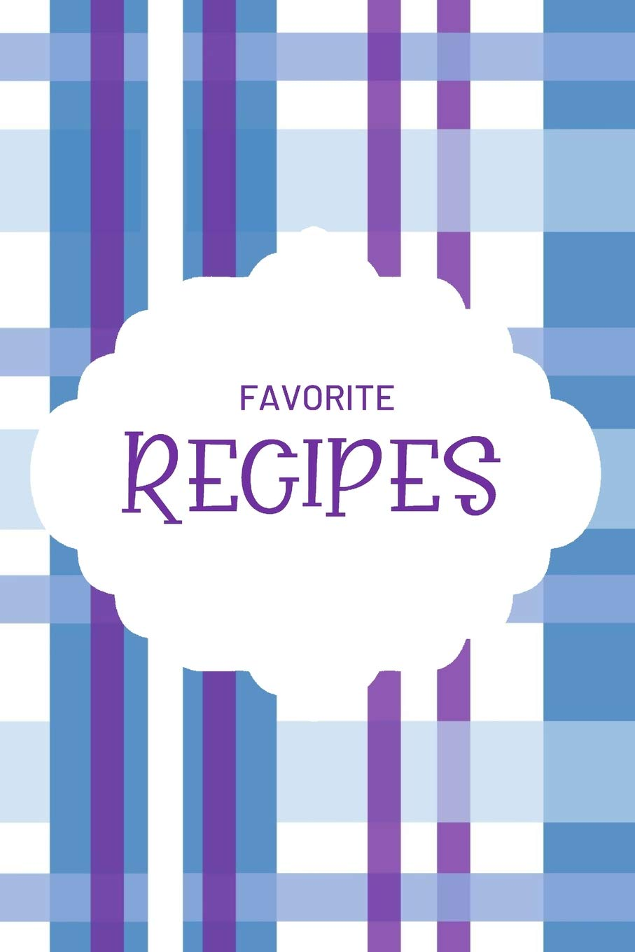 Favorite Recipes: Blank Notebook Journal To Write In, Recipe Card