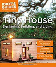 Tiny House Designing Building Living Idiots Guides