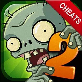 Cheats For Plants Vs. Zombies 2: Walkthrough, Cheats, Tips & Tricks