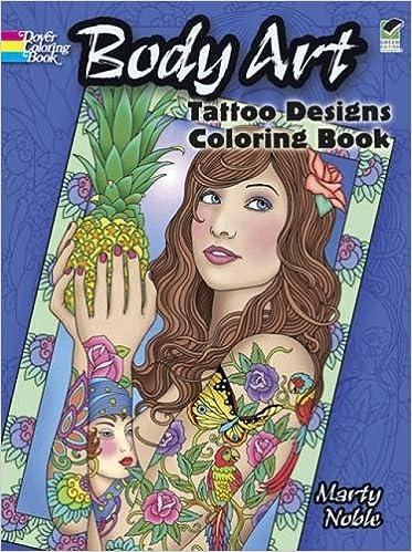 body art tattoo designs coloring book dover design coloring books marty noble 0800759489466 amazoncom books - Body Art Tattoo Designs Coloring Book