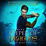 Keeper of Dragons: The Mere Treaty: Keeper of Dragons, Book 3 | J.A. Culican