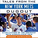 Tales from the New York Mets Dugout: A Collection of the Greatest Mets Stories Ever Told Audiobook by Bruce Markusen Narrated by Tom Parks