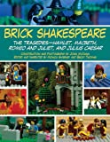 img - for Brick Shakespeare: The Tragedies-Hamlet, Macbeth, Romeo and Juliet, and Julius Caesar book / textbook / text book