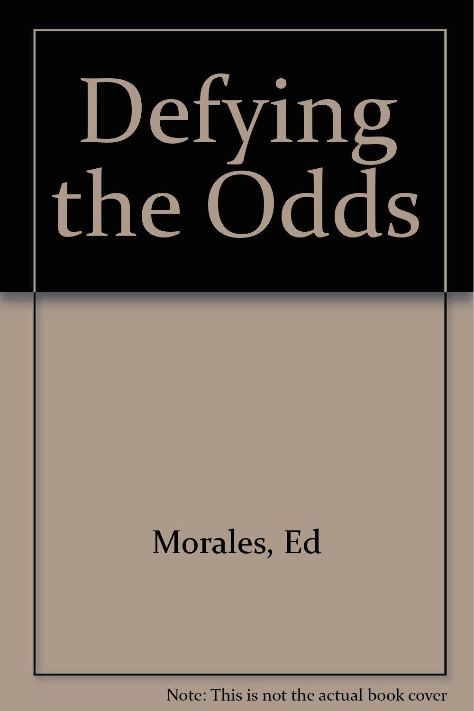 Defying the odds ed morales mitzi morales 9780892212194 amazon defying the odds ed morales mitzi morales 9780892212194 amazon books solutioingenieria Gallery