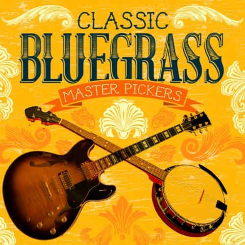 Classic Bluegrass Master Pickers
