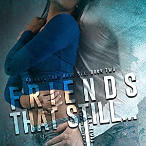 Friends That Still... Audiobook