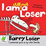 Barry Loser: I Am Still Not a Loser: Barry Loser, Book 2 | Jim Smith